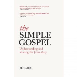 The Simple Gospel - Ben Jack